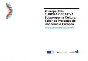 Presentació Desenvolupament d'Audiències - #EuropeCalls Cultura - Taller de projectes de cooperació europea