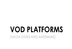 VOD PLATFORMS 2013
