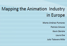 """Presentació a Annecy de l'informe definitiu """"Mapping the Animation Industry in Europe"""""""